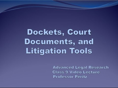 Class 9 - Dockets, Court Documents, And Litigation Tools