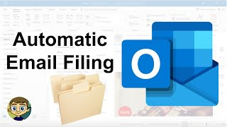 Microsoft Outlook Automatic Email Filing