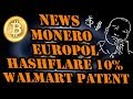 News Europol Monero Mining Walmart Bitcoin Kioskverkauf Hashflare 10% Rabatt - Kryptowährungen