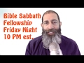 Bible Sabbath Fellowship February 17th 2017 @ 10pm est