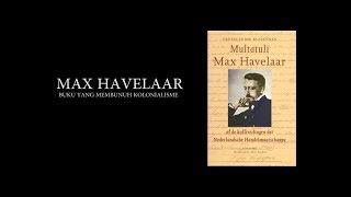 Melawan Lupa - Max Havelaar Buku Yang Membunuh Kolonialisme