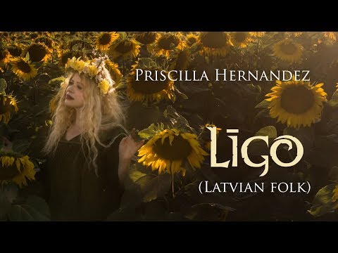 Priscilla Hernandez   Līgo   (Traditional Latvian song for Summer)