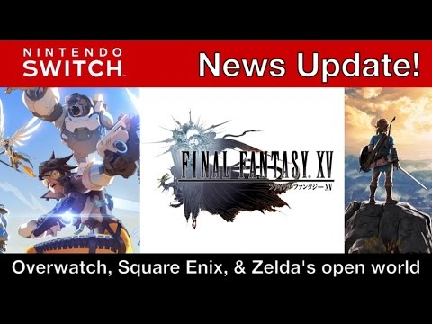 Nintendo Switch News: Overwatch, Square Enix, and Zelda Open World!