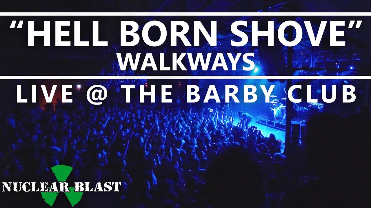 WALKWAYS - Hell Born Shove (Impossible) [Live @ The Barby Club]