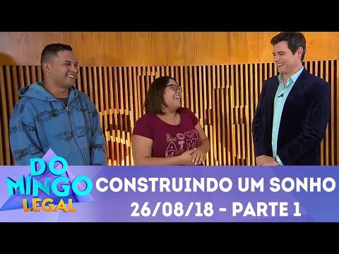 Construindo Um Sonho - Parte 1 | Domingo Legal (26/08/18)