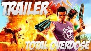 Trailer: Total Overdose (Game)