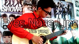 Eyes,Nose,Lips - Taeyang (Fingerstyle Guitar Cover)