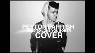 kane brown used to love you sober cover by peyton parrish