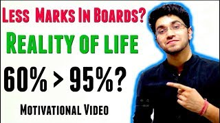 Less marks in boards | 60% better than 95% ? | My best video