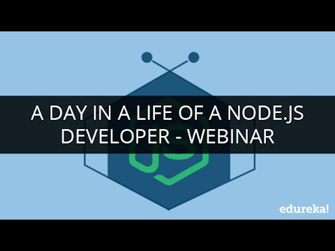 A Day in a Life of a Node.Js Developer | Webinar -1 | Edureka