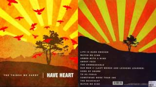 Have Heart - The Things We Carry [ FULL ALBUM ]