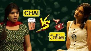 Chai Vs Coffee  - Which is better? | Tea Vs Coffee Faceoff | If Chai Coffee Were Girls | Retake IITD