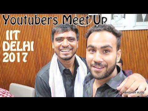 Youtubers Meet IIT Delhi 2017 Ft | Amit Bhadana | Harsh beniwal | Lalit shokeen | Rishsome!