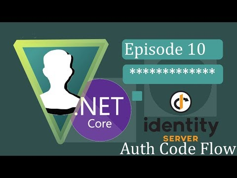 ASP.NET Core 3 - IdentityServer4 - Ep.10 Authorization Code Flow