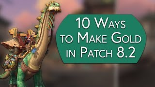 10 Ways to Make Gold in Patch 8.2