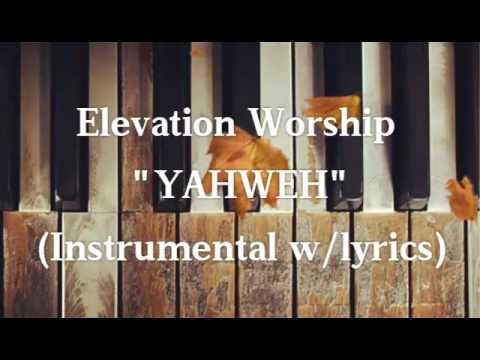 """YAHWEH"" - Elevation Worship ( Insturmental with lyrics )"