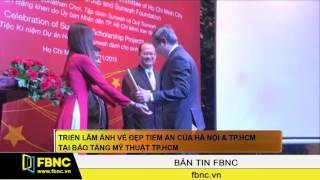 FBNC – Triển lãm ảnh vẻ đẹp tiền ẩn của Hà Nội & TPHCM tại bảo tàng mỹ thuật TPHCM