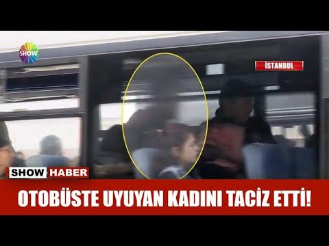 Otobüste uyuyan kadını taciz etti!