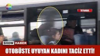 Otobüste tacize uğrayan kadın youtube
