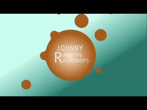johnny and the raindrops video experiment
