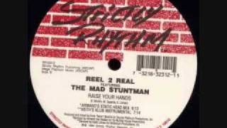 Reel 2 Real Feat Mad Stuntman - Raise Your Hands Armand