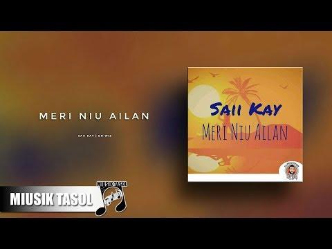 Saii Kay & Dr Wiz - Meri Niu Ailan