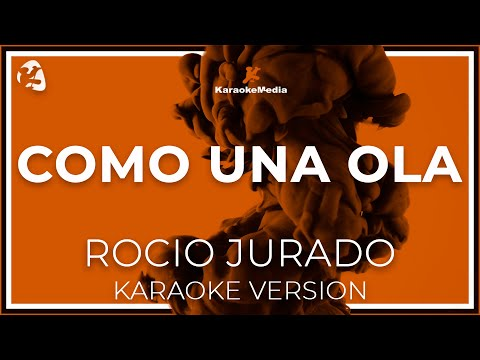 Rocio Jurado - Como Una Ola (Karaoke)