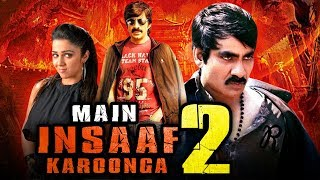 Main Insaaf Karoonga 2 Telugu Hindi Dubbed Movie | Ravi Teja, Charmme Kaur, Daisy Bopanna