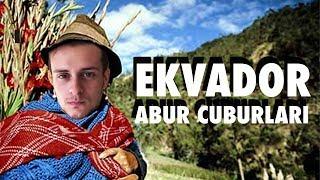 Türkler Ekvador Abur Cuburlarını Tadıyor