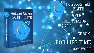 Hotspot Shield Elite 2018 Full Version 7.20.8 Free Download And Crack For Life Time 100% Working