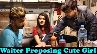Waiter Proposing Cute Girl Prank   Pranks In Pakistan   Humanitarians