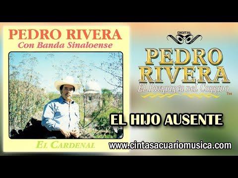El Hijo Ausente - Pedro Rivera disco oficial El Cardenal con Banda Sinaloense