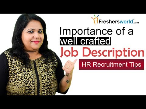 Importance of a well-crafted Job Description – HR Recruitment tips, Tips for hiring best candidates