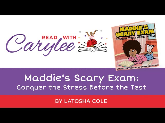 Latosha Cole - Maddie's Scary Exam: Conquer the Stress Before the Test