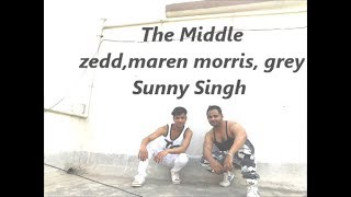 The Middle - Zedd, Maren Morris, Grey (Dance Video) Sunny Singh