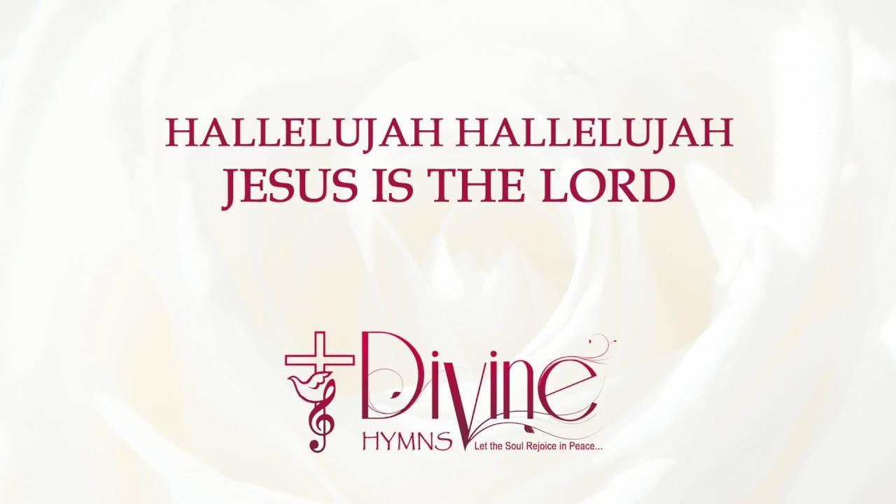 Hallelujah hallelujah jesus is the lord divine hymns lyrics hallelujah hallelujah jesus is the lord divine hymns lyrics video hexwebz Images