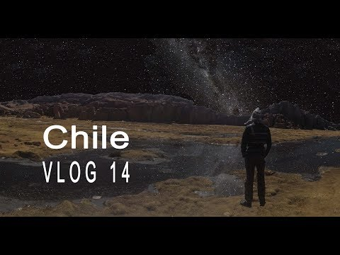 Travel VLOG 14 | chilli days in Chile | watching the milky way