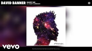 David Banner - Marry Me (Audio) ft. Rudy Currence