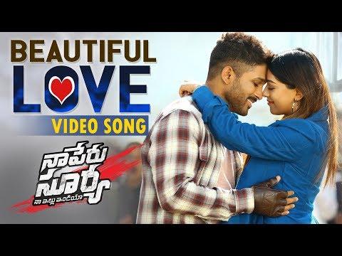 Beautiful Love Video Song    Naa Peru Surya Naa Illu India    Allu Arjun, Anu Emmanuel