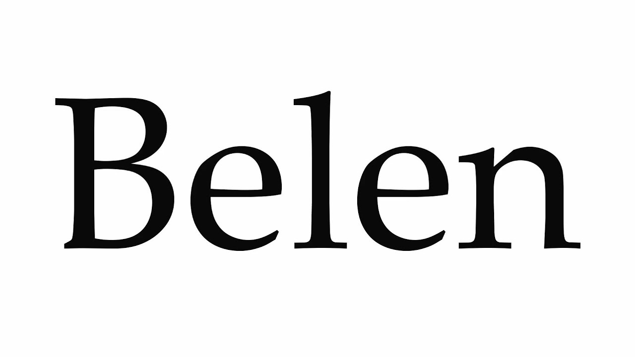 How To Pronounce Belen Youtube