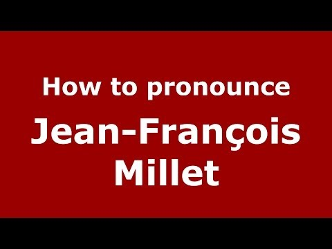 How to pronounce Jean-François Millet (French/France) - PronounceNames.com