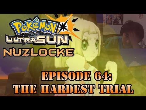 Pokemon Ultra Sun Nuzlocke Episode 64:The Hardest Trial