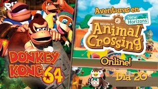 CONTINUAMOS CON DONKEY KONG 64! / Animal Crossing New Horizons ( DÍA 20 ) Online!