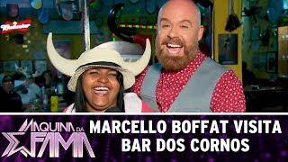 Marcello Boffat visita Bar dos Cornos | Máquina da Fama (07/08/17)