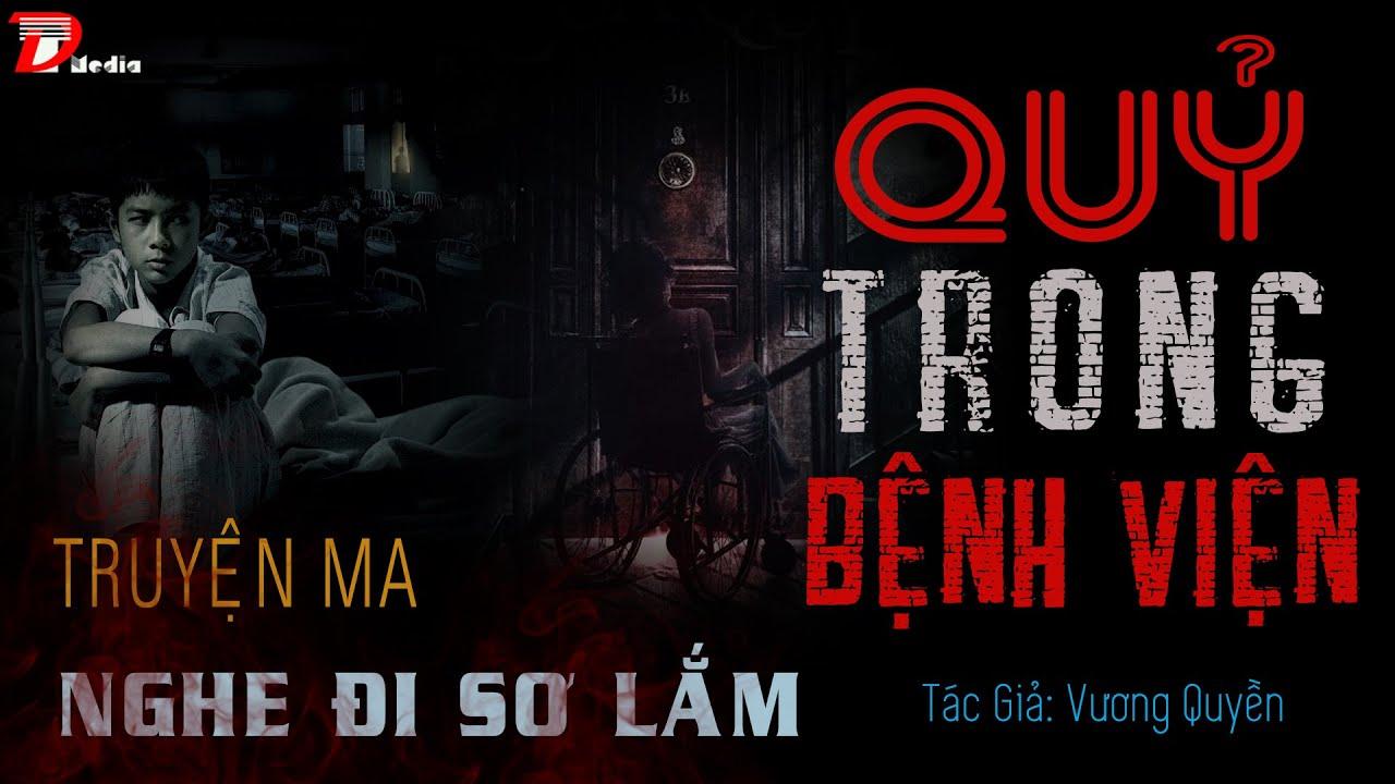 Quỷ Trong Bệnh Viện - Truyện Ma Hay Lắm - MC Duy Thuận Kể Audio Truyện