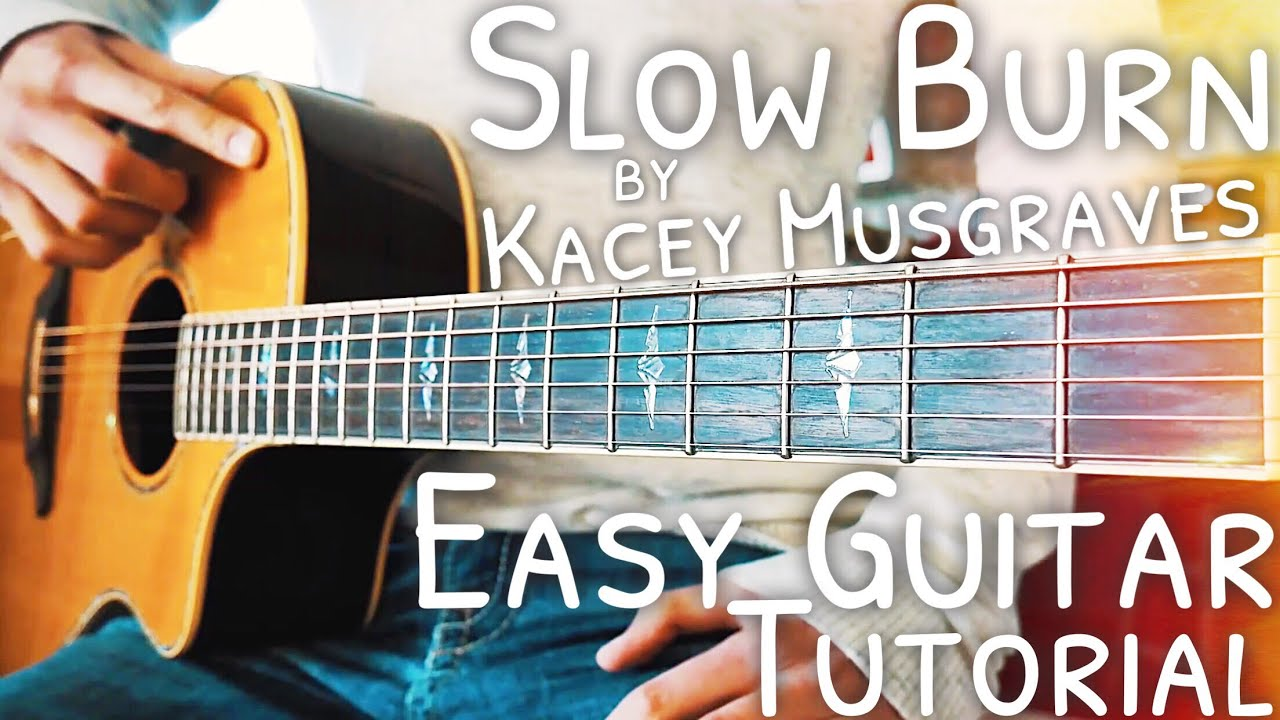 Slow Burn Kacey Musgraves Guitar Lesson For Beginner Slow Burn