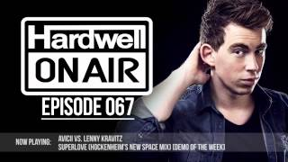 Hardwell On Air 067 (FULL MIX INCL DOWNLOAD)