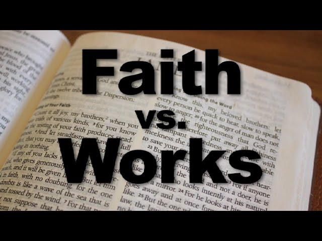 Faith vs Works