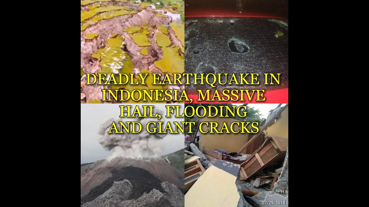 DEADLY EARTHQUAKE IN INDONESIA, MASSIVE HAIL, FLOODING AND GIANT CRACKS