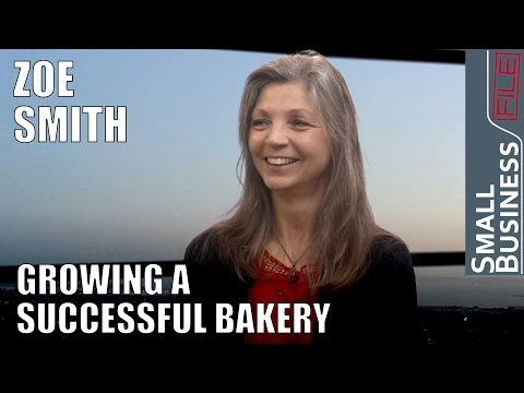 Growing a Successful Bakery -- Zoe Smith